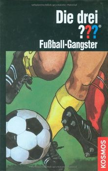 Die drei ??? Fußball-Gangster