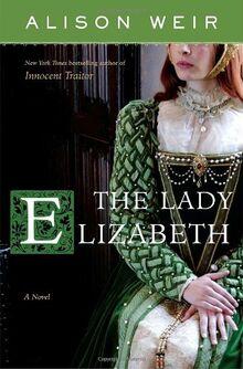 The Lady Elizabeth: A Novel