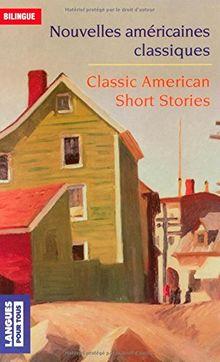 Nouvelles américaines classiques : Classic American Short Stories (Bilingues)