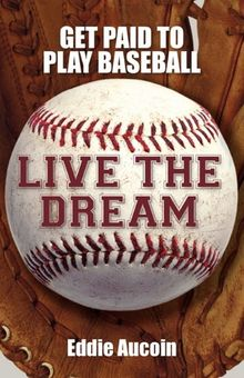 Live the Dream: Get Paid to Play Baseball
