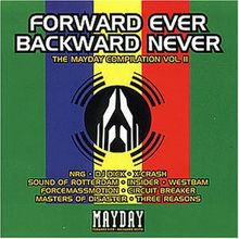 Mayday Compliation Vol II - Forward Ever Backward Never