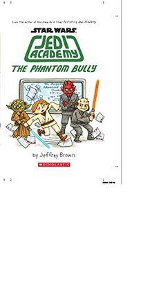 Star Wars: Jedi Academy, The Phantom Bully (Book 3) [Hardcover] Jeffrey Brown