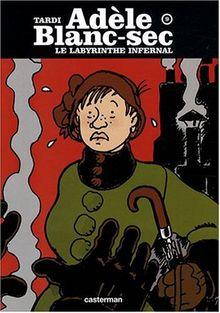 Adèle Blanc-Sec 9 Le labyrinthe infernal