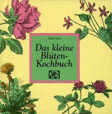 Das kleine Blüten-Kochbuch