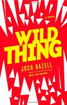 Wild Thing: A Novel (Dr. Pietro Brnwa)