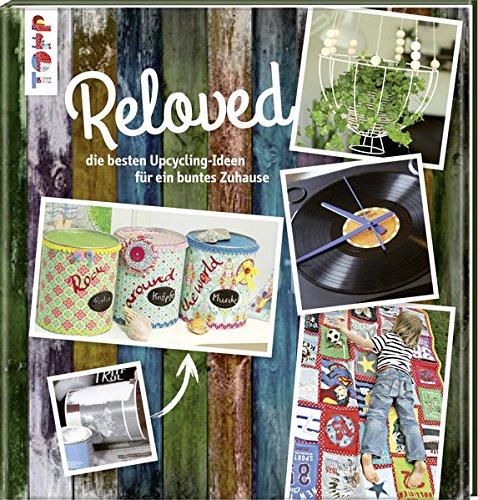 reloved die besten upcycling ideen f r ein buntes zuhause von frechverlag. Black Bedroom Furniture Sets. Home Design Ideas