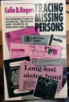 Tracing Missing Persons: An Introduction to Agencies, Methods, and Sources in England and Wales
