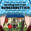 Ausflug mit Frau Runkenrettich: Eine kleine Geschichte über tote Leute