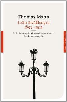 Frühe Erzählungen 1893-1912: In der Fassung der Großen kommentierten Frankfurter Ausgabe (Fischer Klassik)