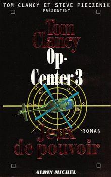 Op-Center 3. Jeux de Pouvoir (Romans, Nouvelles, Recits (Domaine Etranger))