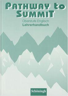 Pathway to Summit: Einführungskurs Oberstufe Englisch / Lehrerhandbuch
