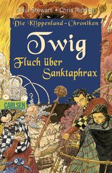 Die Klippenland-Chroniken, Band 4: Twig - Fluch über Sanktaphrax: Die Klippenland-Chroniken 4