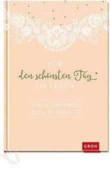 Für den schönsten Tag im Leben: Unser Gästebuch zur Hochzeit