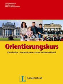 Orientierungskurs: Geschichte - Institutionen - Leben in Deutschland