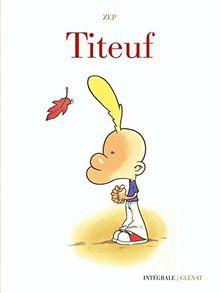 Titeuf : Intégrale (Titeuf (Intégrale 40 ans))