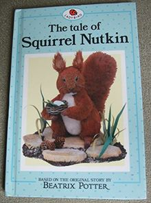 The Tale of Squirrel Nutkin (Beatrix Potter S., Band 2)