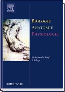 Biologie Anatomie Physiologie: Kompaktes Lehrbuch für die Pflegeberufe
