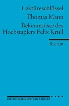 Lektüreschlüssel zu Thomas Mann: Bekenntnisse des Hochstaplers Felix Krull