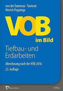 VOB im Bild - Tiefbau- und Erdarbeiten: Abrechnung nach der VOB 2016