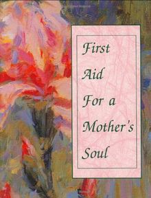 First Aid for a Mother's Soul (Charming Petites Series)
