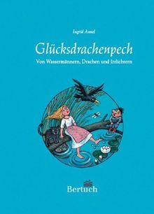 Glücksdrachenpech. Märchen und Sagen der Lausitz