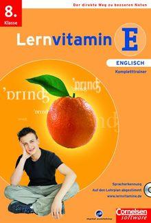 Lernvitamin E: Englisch - Kompletttrainer, 8. Klass