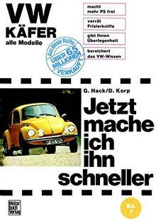VW Käfer - Alle Modelle: Sonderband - Mitarbeit: Gert Hack // (Jetzt mache ich ihn schneller)