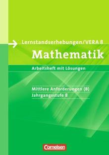 Vorbereitungsmaterialien für VERA - Mathematik: 8. Schuljahr: Mittlere Anforderungen - Arbeitsheft mit Lösungen