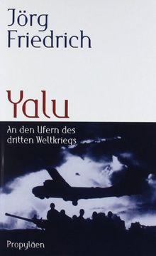 Yalu: An den Ufern des dritten Weltkriegs