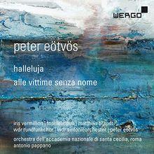 Eotvos: Halleluja [Iris Vermillion; Topi Lehtipuu; Matthias Brandt; Antonio Pappano] [Wergo: WER 73862]