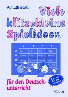 Viele klitzekleine Spielideen für den Deutschunterricht: Für die Grundschule!