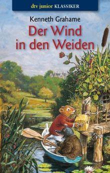 Der Wind in den Weiden: oder Der Dachs lässt schön grüßen, möchte aber auf keinen Fall gestört werden: Ein Roman für Kinder