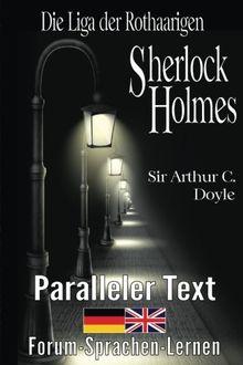 Die Liga der Rothaarigen - Ein Sherlock Holmes Abenteuer - Zweisprachig Deutsch Englisch - Mit nebeneinander angeordneten Übersetzung