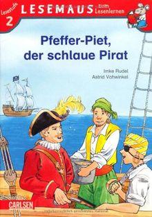 LESEMAUS zum Lesenlernen Stufe 2, Band 405: Pfeffer-Piet, der schlaue Pirat: Lesestufe 2