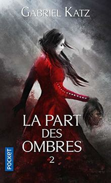 La Part des Ombres - tome 2 (2) (Fantasy, Band 2)