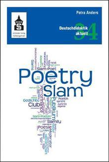 Poetry Slam: Unterricht, Workshops, Texte und Medien