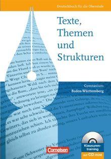 Texte, Themen und Strukturen - Neue Ausgabe für die gymnasiale Oberstufe Baden-Württemberg: Schülerbuch mit Klausurentraining auf CD-ROM