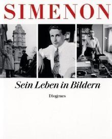 Georges Simenon. Sein Leben in Bildern