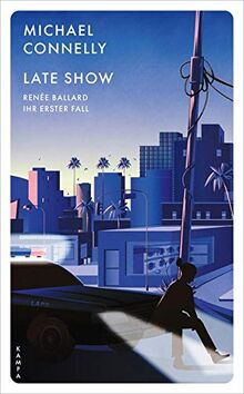 Late Show: Renée Ballard – Ihr erster Fall (Kampa Pocket)