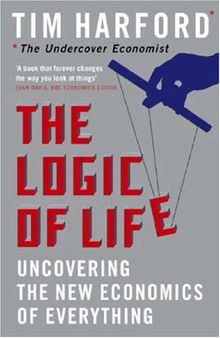 Logic of Life: Uncovering the New Economics of Everything