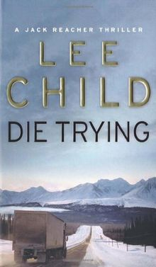Die Trying (Jack Reacher Vol. 2)