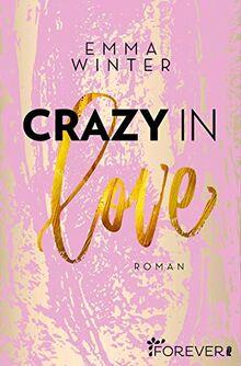 Crazy in Love: Roman (Weston-High-Reihe, Band 1)