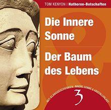 Die Innere Sonne & Der Baum des Lebens: Zwei Botschaften der Hathoren (Hörbuch mit Klanggeschenken) (Hathoren-Hörbücher)