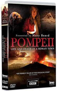 Pompeii Life and Death in a Roman Town - Presented by Mary Beard - As Seen on BBC2 [DVD] [UK Import]