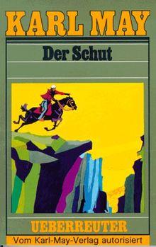 (May, Karl): Karl May Taschenbücher, Bd.6, Der Schut