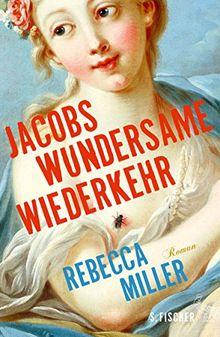 Jacobs wundersame Wiederkehr: Roman