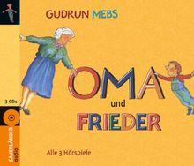 Oma und Frieder: 3 Hörspiele: Oma!, schreit der Frieder / Und wieder schreit der Frieder: Oma! / Oma und Frieder - jetzt schreien sie wieder!