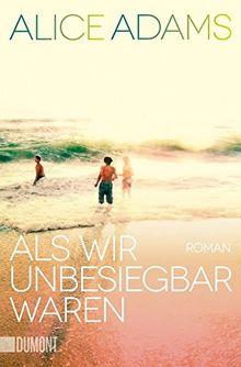 Als wir unbesiegbar waren: Roman (Taschenbücher)