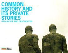 Common History and its Private Stories: Geschichte und Geschichten