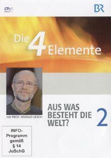 Die 4 Elemente, Teil 2 Aus was besteht die Welt?